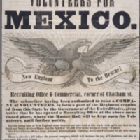 Volunteers for Mexico, New England broadside for recruiting volunteer fighters.